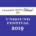 8/3/19 Unbound Chamber Festival 2019 - Mini Recital [senior rate]