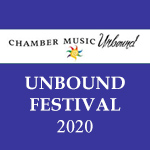 7/24/20 Unbound Chamber Festival 2020